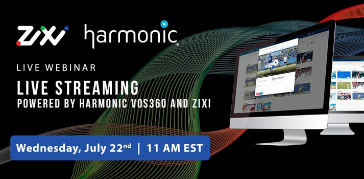 "Announcement of live webinar ""Live Streaming"" by Zixi and Harmonic"