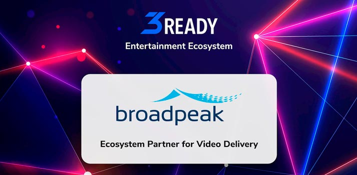 3SS 3Ready Broadpeak partnership