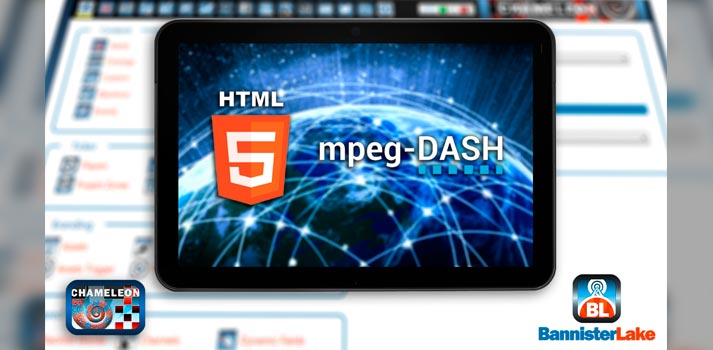 Bannistar Lake announcement of the MPEG-DASH support for its Chameleon solution
