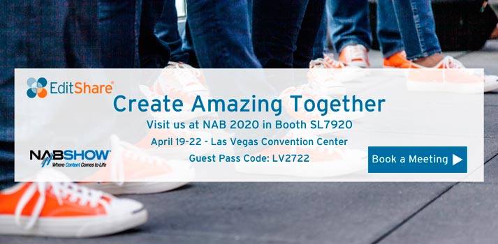 Editshare booth and guest code for NAB Show 2020